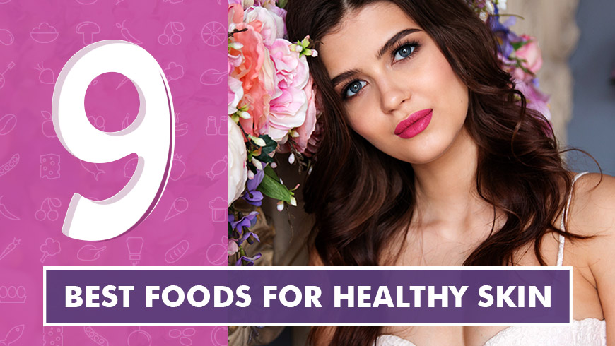 9-best-foods-for-healthy-skins | Foodsfunda